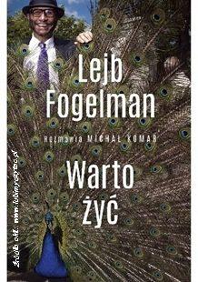 """Michał Komar """"Warto żyć. Lejb Fogelman"""""""
