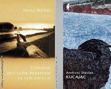 """H. Muller """"Człowiek jest tylko bażantem na tym świecie"""", A. Stasiuk """"Kucając"""""""