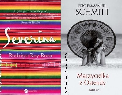 "Rodrigo Rey Rosa ""Severina"" i Eric Emanuel Schmitt ""Marzycielka z Ostendy"""