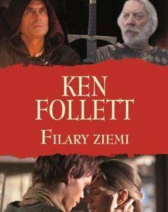 "Ken Follett ""Filary ziemi"""