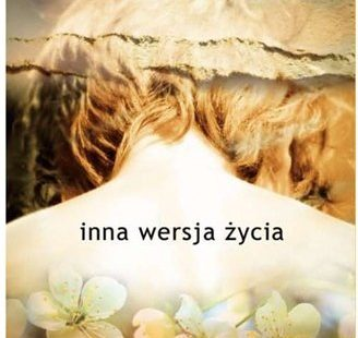"""Hanna Kowalewska """"Inna wersja życia"""""""