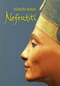 """Michelle Moran """"Nefertiti"""""""