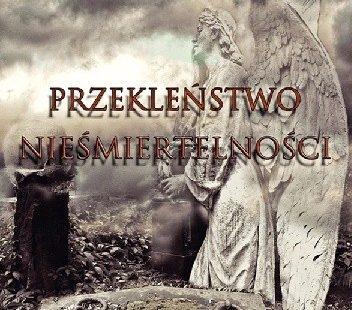 """Czytaj online – Marek Dobies """"Przekleństwo nieśmiertelności"""""""