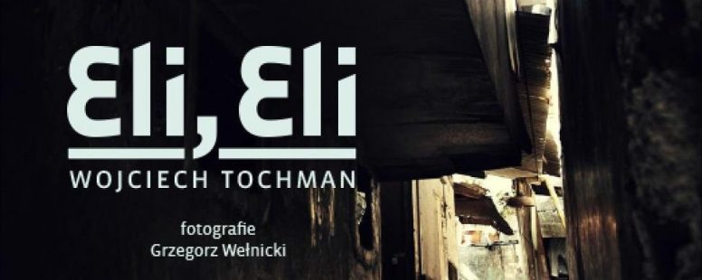 "Wojciech Tochman ""Eli, Eli"""