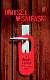 """Janusz L. Wiśniewski """"Sceny z życia za ścianą"""""""