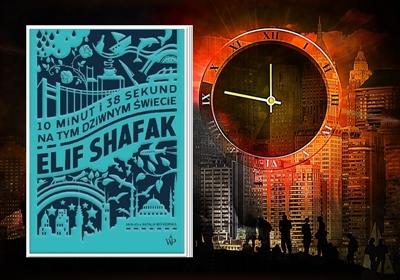"""Elit Shafak """"10 minut i 38 sekund na tym dziwnym świecie"""""""