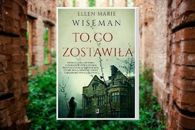 "Elen Marie Wiseman ""To co zostawiła"""