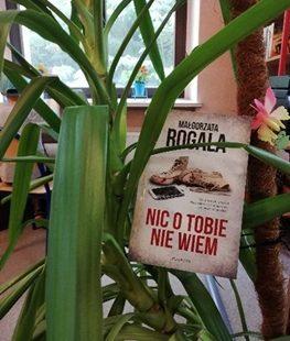 """Małgorzata Rogala """"Nic o tobie nie wiem"""""""